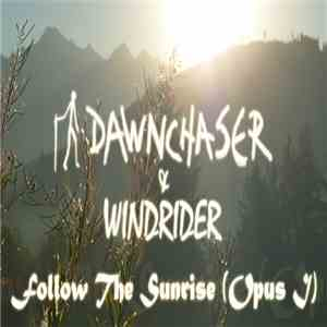 Dawnchaser & Windrider - Follow The Sunrise (Opus I) download mp3 flac