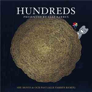 Hundreds  Presented By Alle Farben - She Moves / Our Past (Alle Farben Remix) download mp3 flac
