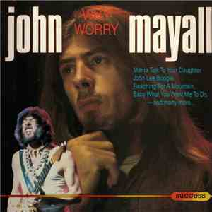 John Mayall - Why Worry download free