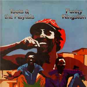 Toots & The Maytals - Funky Kingston download free