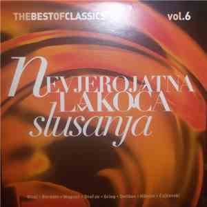 Various - The Best Of Classics Vol. 6, Nevjerojatna Lakoća Slušanja download mp3 flac
